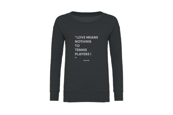 "Tennis sweater met uitspraak van Venus Williams... ""Love means nothing to a tennis player."""